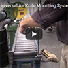 Air Knives - Using the Universal Air Knife Mounting System